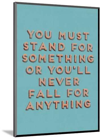 Stand for Something--Mounted Art Print