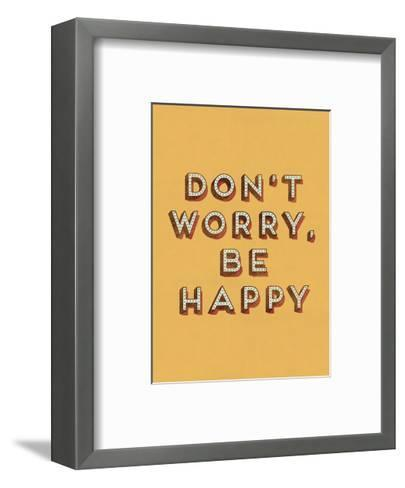 Don't Worry Be Happy--Framed Art Print
