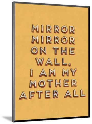 Mirror Mirror--Mounted Art Print