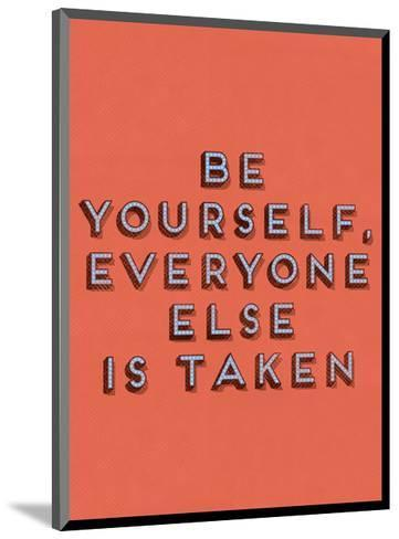 Be Yourself--Mounted Giclee Print