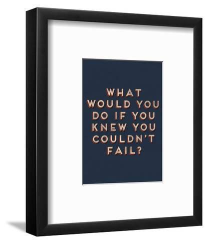 Couldn't Fail--Framed Art Print
