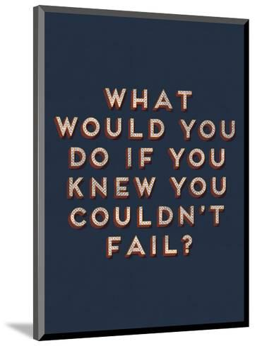 Couldn't Fail--Mounted Giclee Print