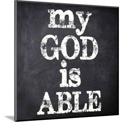 My God Is Able-Taylor Greene-Mounted Art Print