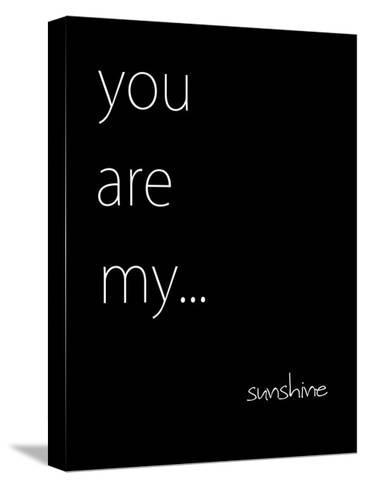 You Are My Sunshine-Kristin Emery-Stretched Canvas Print