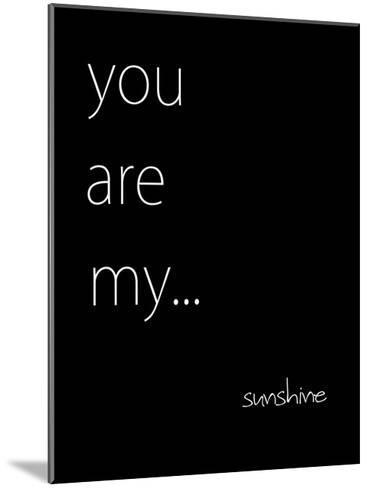 You Are My Sunshine-Kristin Emery-Mounted Art Print