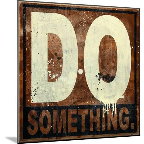 Do Something-Daniel Bombardier-Mounted Giclee Print