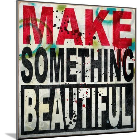 Make Something Beautiful-Daniel Bombardier-Mounted Giclee Print