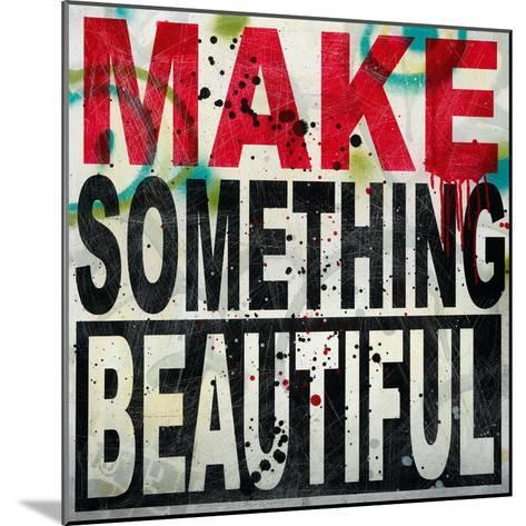 Make Something Beautiful-Daniel Bombardier-Mounted Art Print