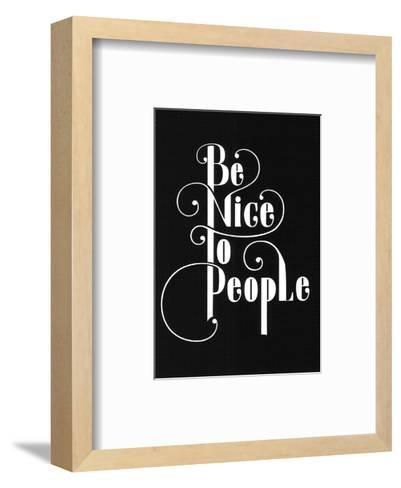 Be Nice To People-Antoine Tesquier Tedeschi-Framed Art Print