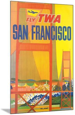 San Francisco - Trans World Airlines Fly TWA - Golden Gate Bridge--Mounted Giclee Print