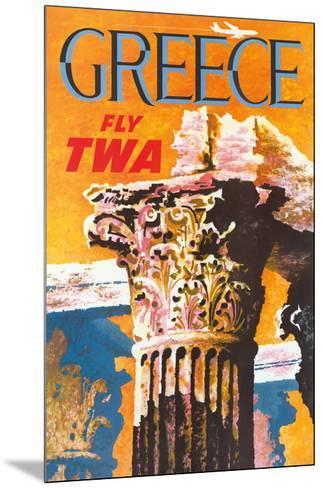 Greece - Trans World Airlines Fly TWA - Corinthian Style Greek Column--Mounted Giclee Print