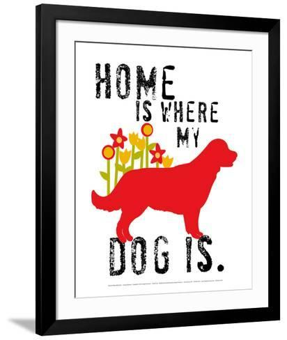 Home Is Where My Dog Is-Ginger Oliphant-Framed Art Print