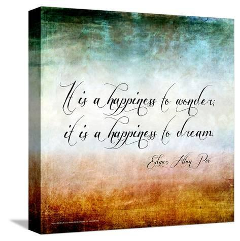 Happiness to Wonder - Edgar Allan Poe Classic Quote-Jeanne Stevenson-Stretched Canvas Print