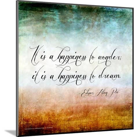 Happiness to Wonder - Edgar Allan Poe Classic Quote-Jeanne Stevenson-Mounted Art Print