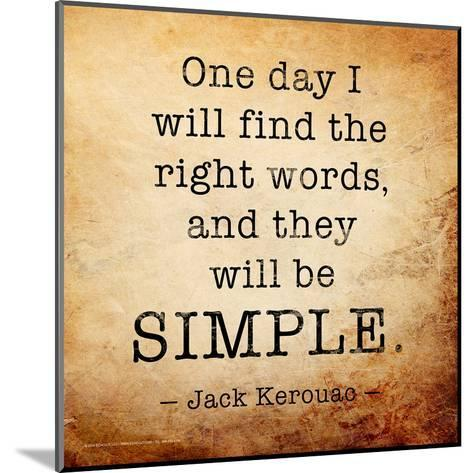 One Day - Jack Kerouac Classic Quote-Jeanne Stevenson-Mounted Art Print