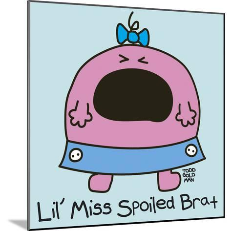Lil Miss Spoiled Brat-Todd Goldman-Mounted Giclee Print
