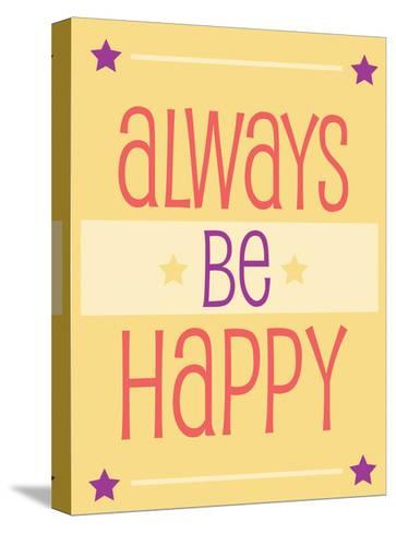 Always Be Happy-Jody Taylor-Stretched Canvas Print