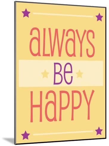 Always Be Happy-Jody Taylor-Mounted Art Print