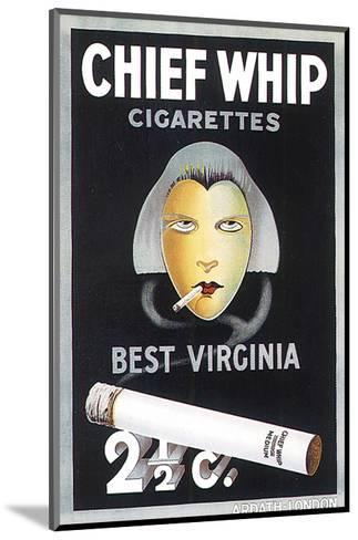 Chief Whip Cigarettes--Mounted Art Print