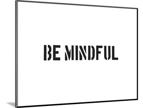 Be Mindful-SM Design-Mounted Art Print