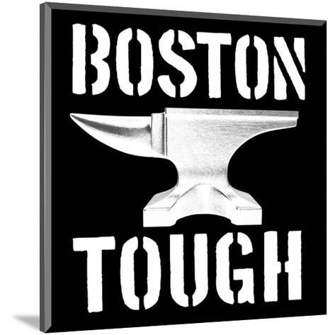 Boston Tough Black-SM Design-Mounted Art Print