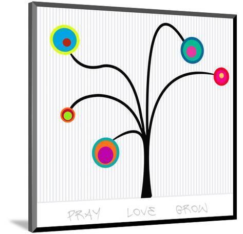 Bloom Tree Pray, Love, Grow--Mounted Art Print