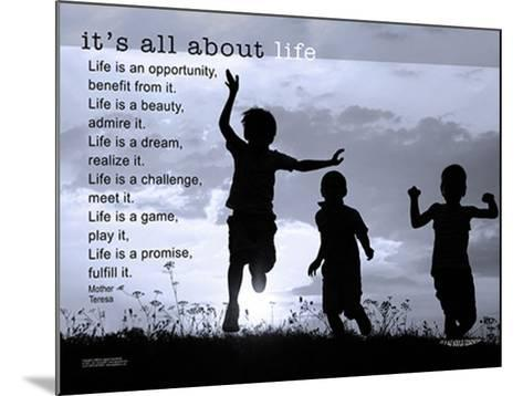 It's All About Life--Mounted Art Print