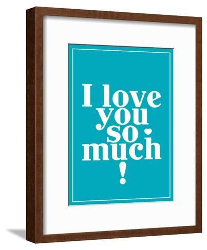 Love You So Much-Patricia Pino-Framed Art Print