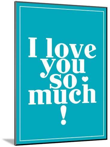 Love You So Much-Patricia Pino-Mounted Art Print