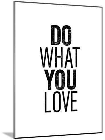 Do What You Love-Brett Wilson-Mounted Art Print