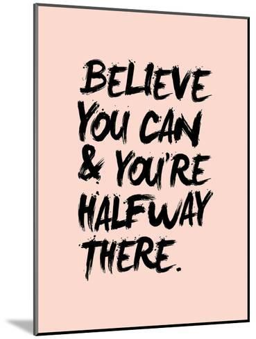 Believe You Can--Mounted Art Print