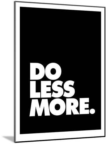 Do Less More-Brett Wilson-Mounted Art Print