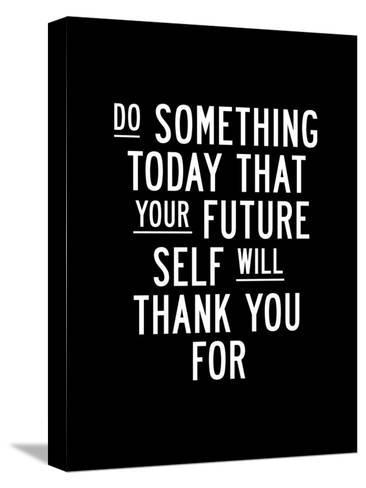 Do Something Today-Brett Wilson-Stretched Canvas Print