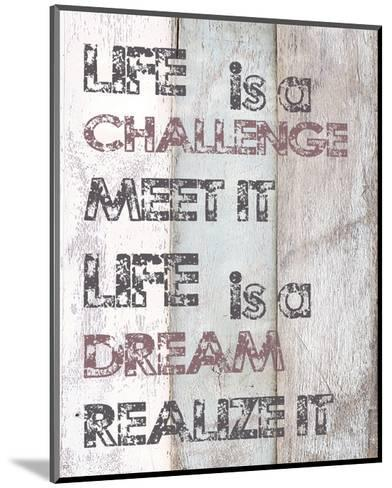 Life Is A Challenge--Mounted Art Print