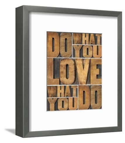 Motivational: Do What You Love--Framed Art Print