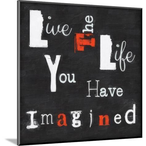 Live The Life-Taylor Greene-Mounted Art Print