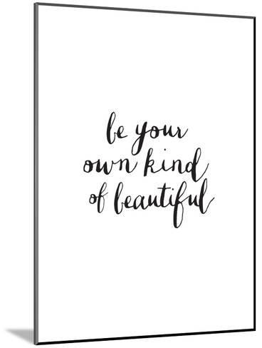 Be Your Own Kind Of Beautiful-Brett Wilson-Mounted Art Print