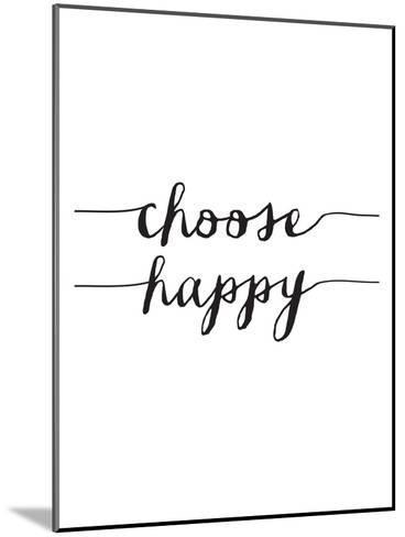 Choose Happy BW-Brett Wilson-Mounted Art Print