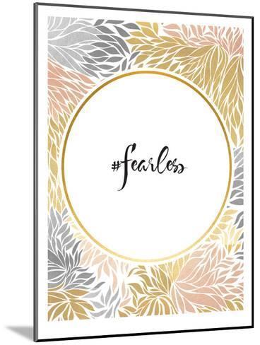 Fearless-Khristian Howell-Mounted Art Print