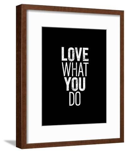 Love What You Do-Brett Wilson-Framed Art Print