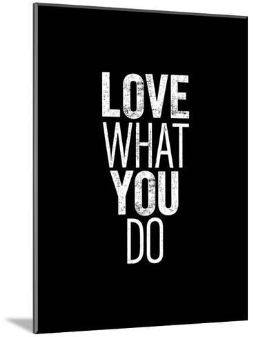 Love What You Do-Brett Wilson-Mounted Art Print