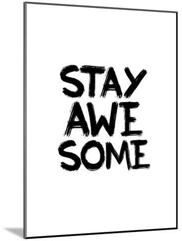 Stay Awesome-Brett Wilson-Mounted Art Print