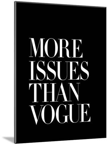 More Issues Than Vogue Black-Brett Wilson-Mounted Art Print