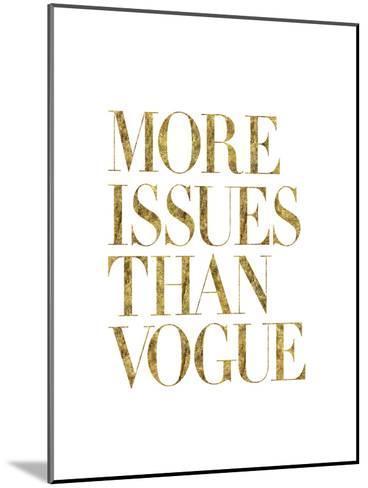 More Issues Than Vogue Gold-Brett Wilson-Mounted Art Print