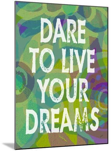 Dare To Live Your Dreams-Green-Lisa Weedn-Mounted Giclee Print