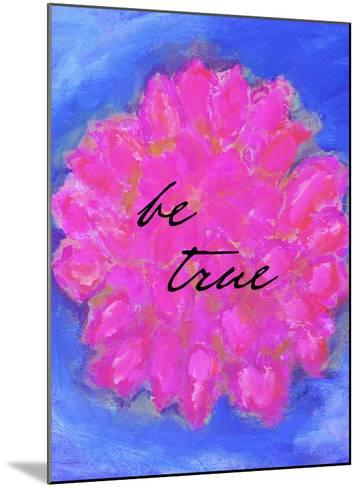 Be True-Lisa Weedn-Mounted Giclee Print