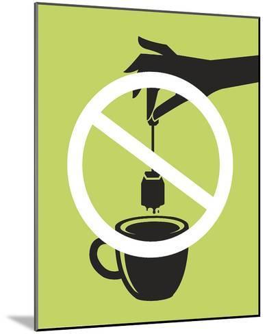 No Tea Bagging-JJ Brando-Mounted Art Print