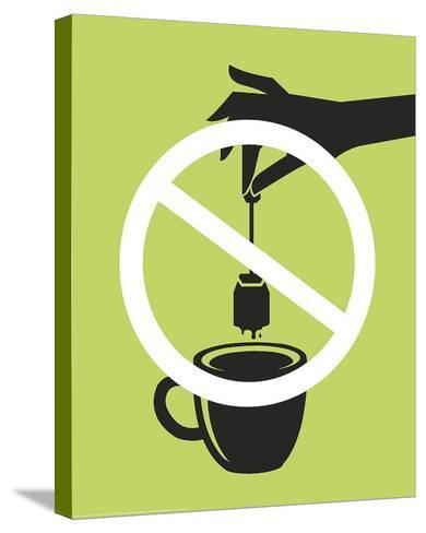No Tea Bagging-JJ Brando-Stretched Canvas Print