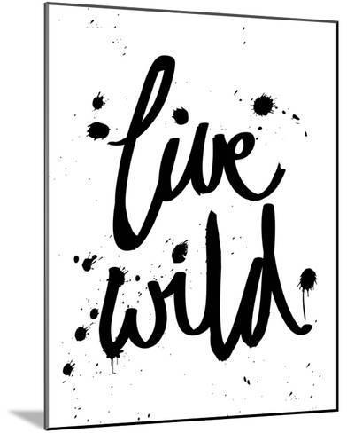 Live Wild-Sasha Blake-Mounted Giclee Print