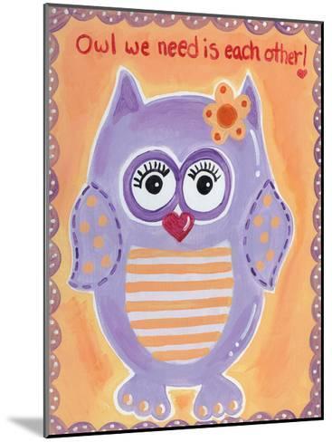 Owl We Need-Tammy Hassett-Mounted Art Print